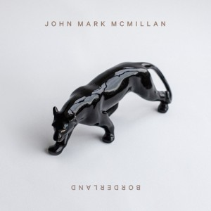 John Mark McMillan - Borderland